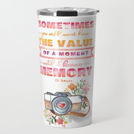 The Value of a Moment Watercolor Quote Travel Mug