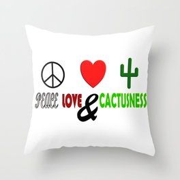 Peace, Love & Cactusness Throw Pillow