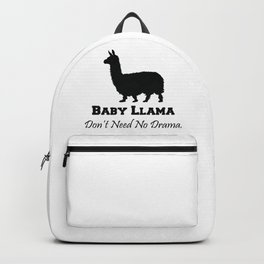 Baby Llama Don't Need No Drama. Backpack