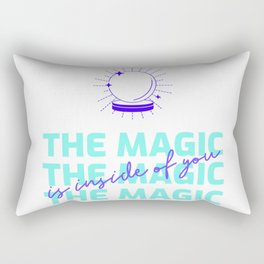 The Magic Is Inside You - powerful quote - believe in yourself  Rectangular Pillow
