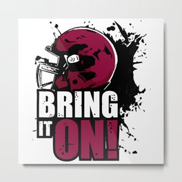Bring it on! Metal Print