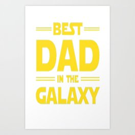 Best Dad in The Galaxy Art Print