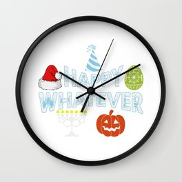 Happy Whatever Halloween Christmas Easter Holiday Wall Clock