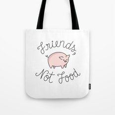 Friends, Not Food Tote Bag