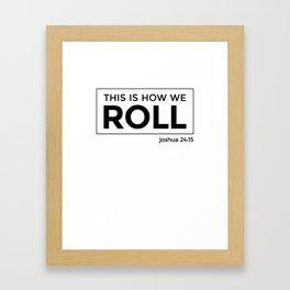 How We Roll... Joshua 24:15 Framed Art Print