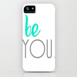 Be You. iPhone Case