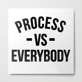 ProcessVsEverybody Metal Print