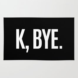 K, BYE OK BYE K BYE KBYE (Black & White) Rug