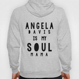 Angela Davis is my Soul Mama Hoody