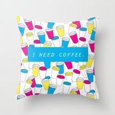 I Need Coffee Throw Pillow