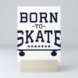 Born To Skate Mini Art Print