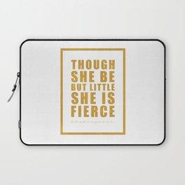 Though she be but little she is fierce. Shakespeare Laptop Sleeve