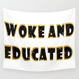 Woke and educated Wall Tapestry