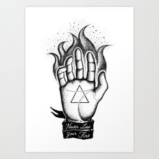 NEVER LOSE YOUR FIRE Art Print