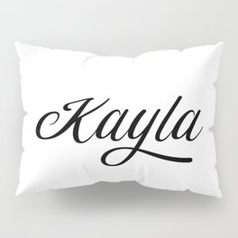 Name Kayla Pillow Sham