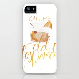 Call Me Old Fashioned iPhone Case