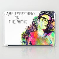 smiths iPad Cases featuring I blame everything on The Smiths by Ben Hawke
