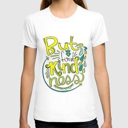 But First Kindness T-shirt