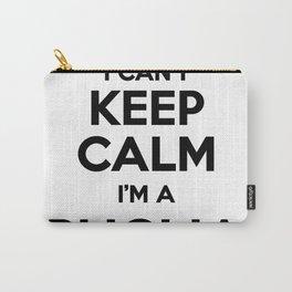 I cant keep calm I am a PUGLIA Carry-All Pouch
