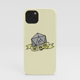 That's How I Roll D20 iPhone Case