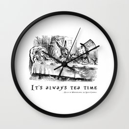 It's always tea time Wall Clock