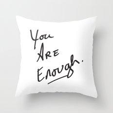 You are enough. Throw Pillow