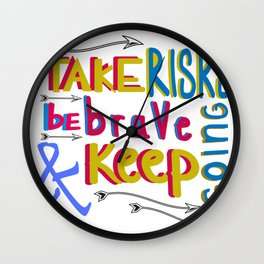 take risk and be brave Wall Clock