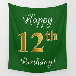"""Elegant """"Happy 12th Birthday!"""" With Faux/Imitation Gold-Inspired Color Pattern Number (on Green) Wall Tapestry"""
