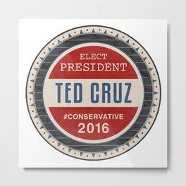 Ted Cruz 2016 Metal Print