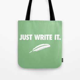 Just Write It Tote Bag