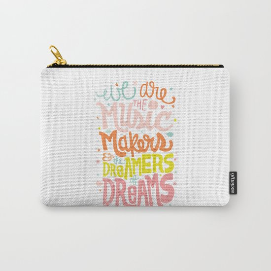 WE ARE THE MUSIC MAKERS Carry-All Pouch