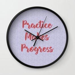 Practice Makes Progress Inspirational Wall Clock