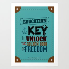 Lab No.4 - Education Is The Key To Unlock - George Washington Carver Inspirational Quotes poster Art Print