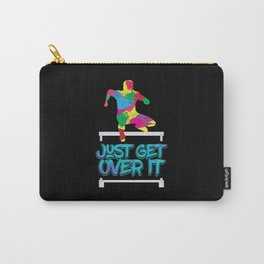 Just Get Over It Carry-All Pouch