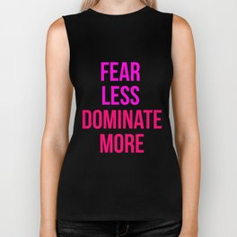 Fear Less Dominate More Design Biker Tank