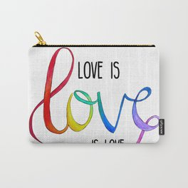 Love is Love is Love Carry-All Pouch