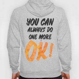 Ok! You can always do one more Hoody