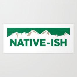 Native-ish Art Print