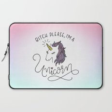 Bitch Please, I'm a Unicorn Laptop Sleeve