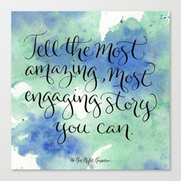 Most Amazing, Most Engaging Story Canvas Print