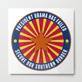Secure Our Southern Border Metal Print