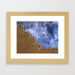 If Your Words Were Steps Framed Art Print