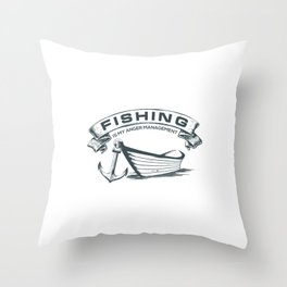Fishing is my Management Throw Pillow