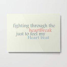 """""""Break to Beat"""" Metal Print"""