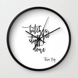 Boss lady Bitches Get Stuff Done Tina Fey Quote Printable Art Office Decor Office Wall Art Gift For Wall Clock