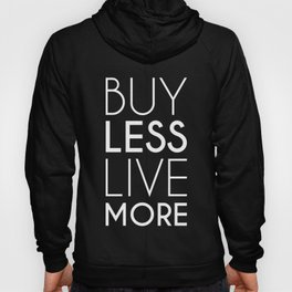 Buy Less Live More (white) Hoody