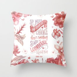 SO MUCH OF LOVE IS CHANCE Throw Pillow