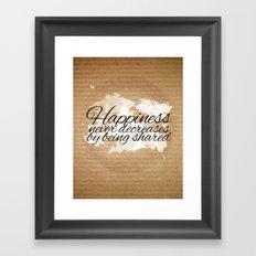 HAPPINESS NEVER DECREASES Framed Art Print