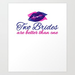 Two Brides Are Better Than One Gift Art Print