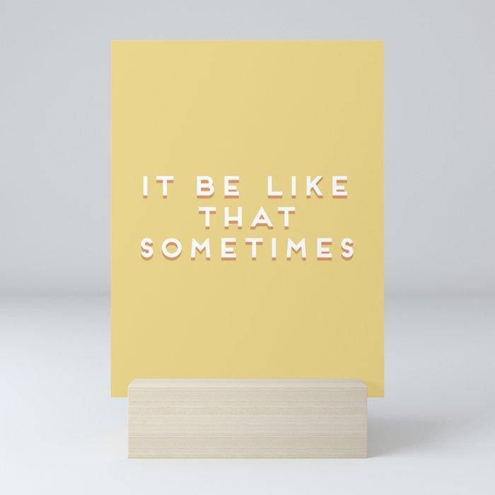 """It be like that sometimes"" Vintage Yellow Type Mini Art Print"